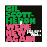 Gil Scott-Heron - We're New Again – A Re-imagining By Makaya McCraven