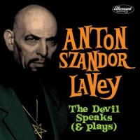 Image of Anton Szandor LaVey - The Devil Speaks (& Plays)