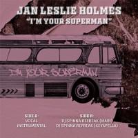 Jan Leslie Holmes - I'm Your Superman