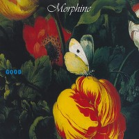 Morphine - Good - Expanded Edition