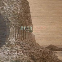 Image of Ever Isles - Cocoon