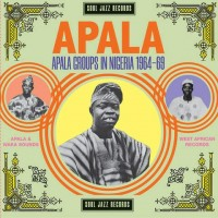 Image of Various Artists - Soul Jazz Records Present Apala: Apala Groups In Nigeria 1967-70