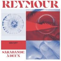 Image of Reymour - Sarabande à Deux EP
