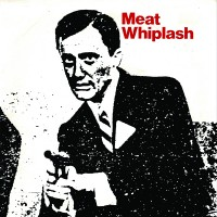 Image of Meat Whiplash - Don't Slip Up