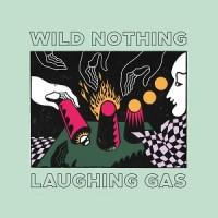 Image of Wild Nothing - Laughing Gas