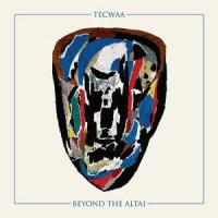 Tecwaa - Beyond The Altai