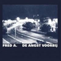 Fred A. - De Angst Voorbij