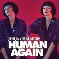 Image of Jorja Chalmers - Human Again