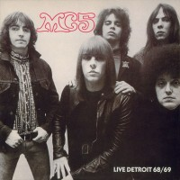 Image of MC5 - Live Detroit 68/69