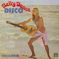 Image of Ihsan Al-Munzer - Belly Dance Disco