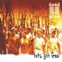 Image of Dead Prez - Let's Get Free