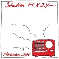 Image of Maximum Joy - Station M.X.J.Y