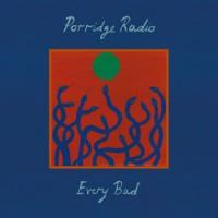 Image of Porridge Radio - Every Bad