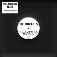The Imbeciles - D.I.E. Remixes - Inc. Red Rack'em / Broken English Club Remixes