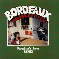 Bordeaux - Paradise's Love - Inc. Kon Remix