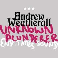 Andrew Weatherall - Unknown Plunderer / End Times Sound