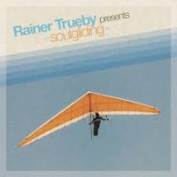 Image of Various Artists - Rainer Trueby Presents Soulgliding