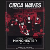 Circa Waves - Sad Happy - Album Launch Show Ticket Bundle