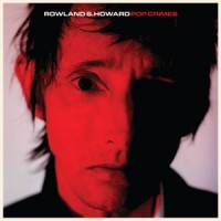 Image of Rowland S. Howard - Pop Crimes