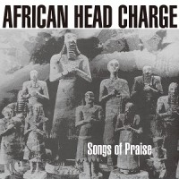 African Head Charge - Songs Of Praise