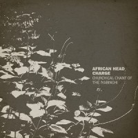 African Head Charge - Churchical Chant Of The Lyabinghi