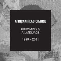 Image of African Head Charge - Drumming Is A Language 1990 - 2011