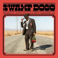 Image of Swamp Dogg - Sorry You Couldn't Make It
