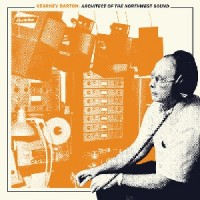 Various Artists - Kearney Barton: Architect Of The Northwest Sound