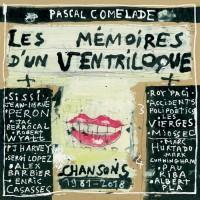 Pascal Comelade - Les Mémoires D'un Ventriloque (Chansons 1981 / 2018)