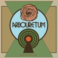 Image of Arbouretum - Let It All In
