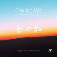 Various Artists - Oto No Wa – (Selected Sounds Of Japan 1988 – 2018)