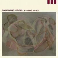 Image of Samantha Crain - A Small Death