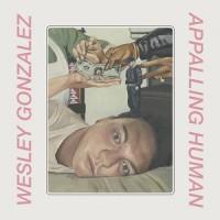Image of Wesley Gonzalez - Appalling Human
