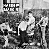 Narrow Margin - Kids Don't Dance