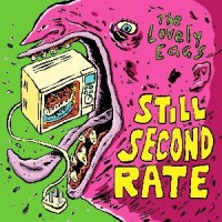 The Lovely Eggs - Still Second Rate