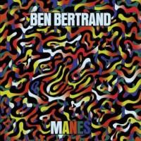 Ben Bertrand - Manes
