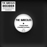 The Imbeciles - Decider Remixes (Inc. Deetron / Benedikt Frey / Fort Romeau Remixes)