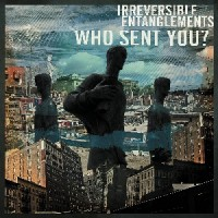 Image of Irreversible Entanglements - Who Sent You?