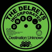 The Delreys Incorporated / Oscar Wright - Destination Unknown / Fell In Love