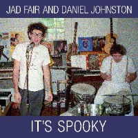 Image of Jad Fair & Daniel Johnston - It's Spooky (Reissue)