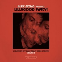 Image of Various Artists - Alex Attias Presents LillyGood Party Vol. 2