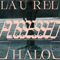 Image of Laurel Halo - Possessed – Soundtrack To The Film By Metahaven & Rob Schröder