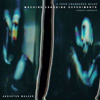 Image of Augustus Muller (Boy Harsher) - Machine Learning Experiments (Original Soundtrack)