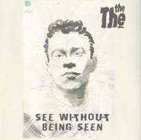 Image of The The - See Without Being Seen