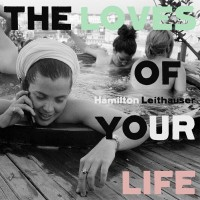 Image of Hamilton Leithauser - The Loves Of Your Life