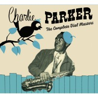 Charlie Parker - Bird Of Paradise - Best Of The Dial Masters