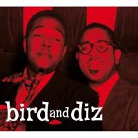 Image of Charlie Parker & Dizzy Gillespie - Bird And Diz