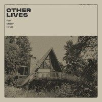Image of Other Lives - For Their Love