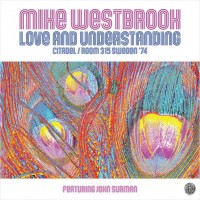 Mike Westbrook - Love And Understanding : Citadel / Room 315 Sweden '74