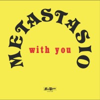 Metastasio - With You